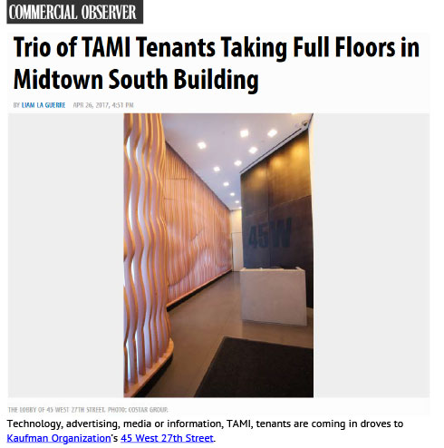 Commercial Observer: Trio of TAMI Tenants Taking Full Floors in Midtown South Building