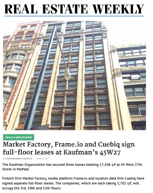 Real Estate Weekly: Market Factory, Frame.io and Cuebiq sign full-floor leases at Kaufman's 45W27
